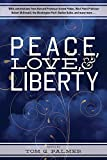 img - for Peace, Love & Liberty by Tom G. Palmer (2014-09-02) book / textbook / text book