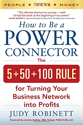 how-to-be-a-power-connector-the-5-50-100-rule-for-turning-your-business-network-into-profits