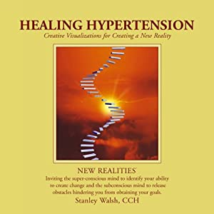 New Realities: Healing Hypertension | [Stanley Walsh, Patricia Walsh]