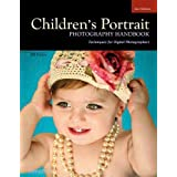 Children's Portrait Photography Handbook: Techniques for Digital Photographers ~ Bill Hurter