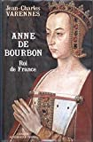 img - for Anne de Bourbon, roi de France (French Edition) book / textbook / text book
