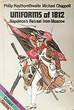 Uniforms of 1812: Napoleon's Retreat from Moscow (Colour) (071371283X) by Haythornthwaite, Philip J.
