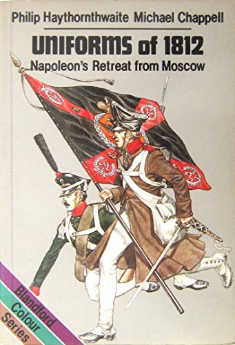 Uniforms of 1812: Napoleon's Retreat from Moscow (Colour)