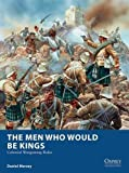img - for The Men Who Would Be Kings: Colonial Wargaming Rules (Osprey Wargames) book / textbook / text book