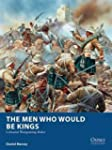 The Men Who Would Be Kings: Colonial...