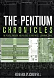 img - for The Pentium Chronicles: The People, Passion, and Politics Behind Intel's Landmark Chips book / textbook / text book