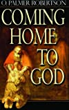 Coming Home to God (0852345380) by O. Palmer Robertson