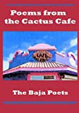 img - for Poems from the Cactus Caf : The Baja Poets book / textbook / text book