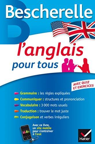 L'anglais pour tous: Grammaire, Vocabulaire, Conjugaison…