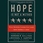 Hope Is Not a Method: What Business Leaders Can Learn from America's Army | Gordon R. Sullivan,Michael V. Harper