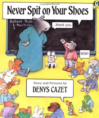 Never Spit On Your Shoes (Orchard Paperbacks), Cazet, Denys