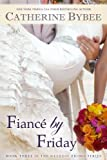 Fiance by Friday (Weekday Brides Series)