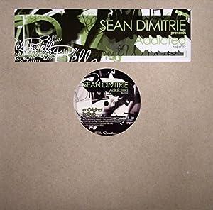 """Addicted - Sean Dimitrie Pres 12"""""""