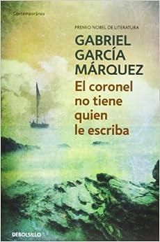 El Coronel No Tiene Quien Le Escriba by Garcia Marquez, Gabriel (1994