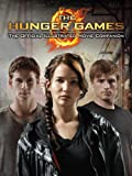 The Hunger Games: Official Illustrated Movie Companion by Kate Egan