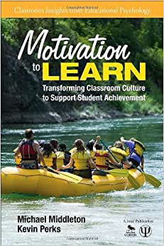 Motivation To Learn: Transforming Classroom Culture To Support Student Achievement (Classroom Insights From Educational Psychology)