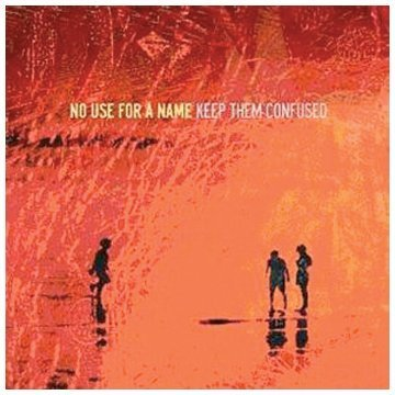 Keep Them Confused by No Use For A Name (2005) Audio CD