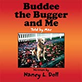 img - for Buddee the Bugger and Me: Told by Mac book / textbook / text book