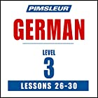 German Level 3 Lessons 26-30: Learn to Speak and Understand German with Pimsleur Language Programs Rede von  Pimsleur Gesprochen von:  Pimsleur