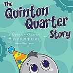 The Quinton Quarter Story: A Quinton Quarter Adventure, Book 3 | Mary Doran