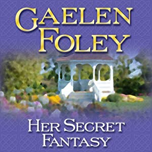 Her Secret Fantasy: A Novel | [Gaelen Foley]