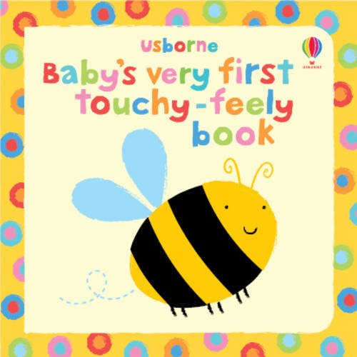 Baby's Very First Touchy-feely Book (Usborne Touchy Feely Books)