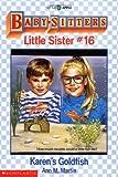 Karen's Goldfish (Baby-Sitters Little Sister, No.16) (0590436449) by Martin, Ann M.