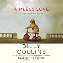 Aimless Love: A Selection of Poems | Livre audio Auteur(s) : Billy Collins Narrateur(s) : Billy Collins