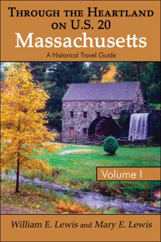 Through the Heartland on U.S. 20: Massachusetts: Volume I: A Historical Travel Guide: 1