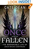 Once Fallen - The Remarkable Life of Zach Wiche Continued Book One