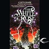 The White Rose: Black Company (Unabridged)
