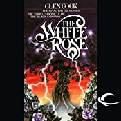 The White Rose: Chronicles of the Black Company, Book 3 | [Glen Cook]