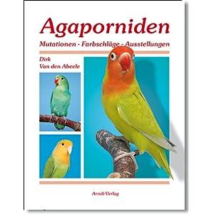 Agaporniden: Mutationen-Farbschläge-Ausstellungen