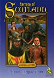 Heroes of Scotland: 1300ad - 1900ad (Colour, Keep & Learn)