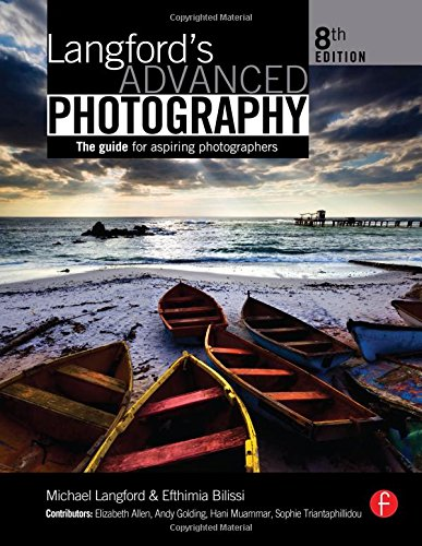 Langford's Advanced Photography: The guide for aspiring...