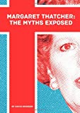David Brandon Margaret Thatcher: The Myths Exposed