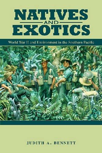Natives and Exotics: World War II and Environment in the Southern Pacific