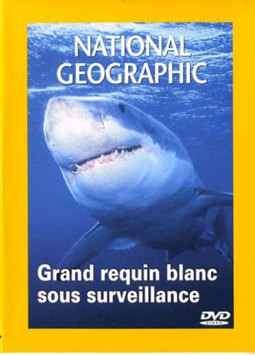 National Geographic - Les Grands Requins Blancs