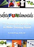 img - for SafetyFUNdamentals: 77 Games and Activities to Make Training Great! book / textbook / text book