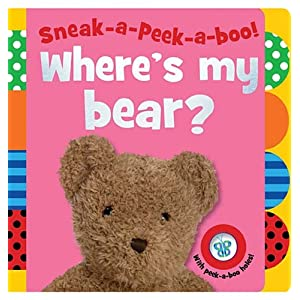Sneak-a-Peek-a-boo! Where's My Bear?