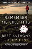 Remember Me Like This: A Novel