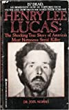 Henry Lee Lucas: The Shocking True Story of America's Most Notorious Serial Killer