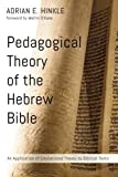 img - for Pedagogical Theory of the Hebrew Bible: An Application of Educational Theory to Biblical Texts book / textbook / text book