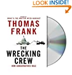 The Wrecking Crew: How Conservatives...
