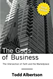 The Gods of Business: The Intersection of Faith and the Marketplace