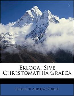 Eklogai sive chrestomathia graeca friedrich andreas stroth
