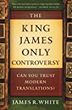 img - for The King James Only Controversy: Can You Trust Modern Translations? book / textbook / text book