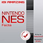 101 Amazing Nintendo NES Facts: ...including facts about the Famicom   Jimmy Russell