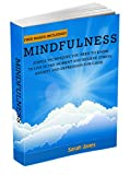 Mindfulness:  Simple Techniques You Need To Know To Live In The Moment And Relieve Stress, Anxiety And Depression for Good (Meditation, Inner Peace, Mindfulness For Beginners, Stress Free)