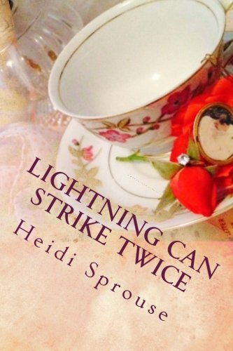 Lightning Can Strike Twice: Book Two: The Cordial Creek Romances (Volume 2) PDF